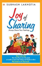 Joy of Sharing: Always share your feelings