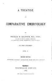 A Treatise on Comparative Embryology: Volume 1