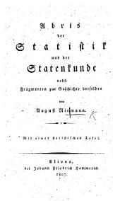 Abris [sic] der Statistik und der Statenkunde nebst Fragmenten zur Geschichte derselben ... Mit einer statistischen Tafel