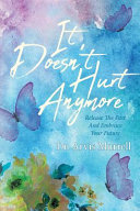 Download It Doesn t Hurt Anymore Book