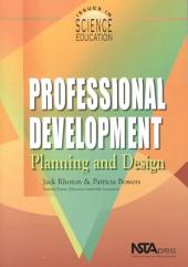 Professional Development: Planning and Design
