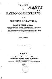 Traité de pathologie externe et de médecine opératoire: Volume1