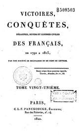 Victoires, conquêtes, désastres, revers et guerres civiles des Francais de 1792 à 1815: par une société de militaires et de gens de lettres