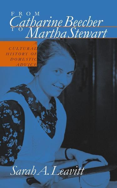 Download From Catharine Beecher to Martha Stewart Book