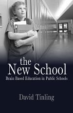 The New School: Brain Based Education in Public Schools