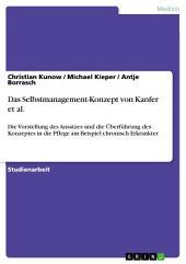 Das Selbstmanagement-Konzept von Kanfer et al.: Die Vorstellung des Ansatzes und die Überführung des Konzeptes in die Pflege am Beispiel chronisch Erkrankter