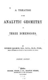 A Treatise on the Analytic Geometry of Three Dimensions: Volume 1