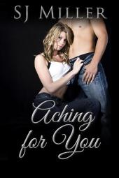 Aching for You