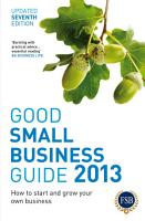 Good Small Business Guide 2013  7th Edition PDF