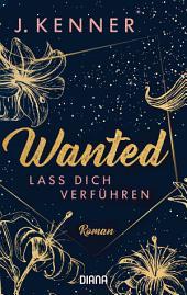 Wanted (1): Lass dich verführen: Roman