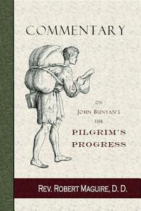 Commentary on John Bunyan s the Pilgrim s Progress PDF
