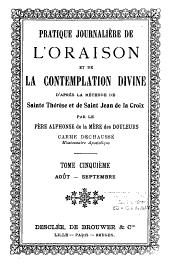 Pratique journalière de l'oraison et de la contemplation d'après la méthode de Sainte Thérèse et de Saint Jean de la Croix