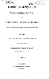 Libri Psalmorum versio antiqua Latina: cum paraphrasi Anglo-Saxonica : partim soluta oratione, partim metrice composita
