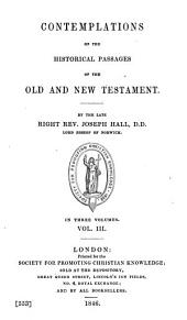 Contemplations on the historical passages of the Old and New Testament: Volume 3