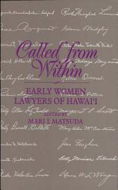 Called from Within: Early Women Lawyers of Hawai?i