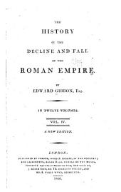 The history of the decline and fall of the Roman empire: Volume 4