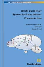 Ofdm Based Relay Systems for Future Wireless Communications