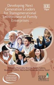 Developing Next Generation Leaders for Transgenerational Entrepreneurial Family Enterprises Book