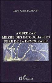 Ambedkar: Messie des Intouchables, père de la démocratie