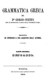 Grammatica greca: Tradotta di consenso e con aggiunte dell'autore, Volume 2