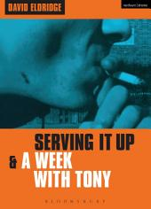 'Serving It Up' & 'A Week With Tony'