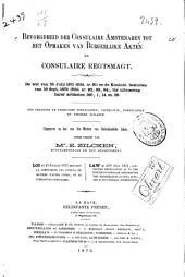 Bevoegdheid der consulaire ambtenaren tot het opmaken van burgerlijke akten en consulaire regtsmagt: De wet van 25 Julij 1871 (Stbl. no 91) en de koninkl. besluiten van 19 Sept. 1872 (Stbl. no 92, 93, 94), ter uitvoering harer artikelen 160, 1, 14 en 28. Met Fransche en Engelsche vertalingen, instructie, formulieren en verdere bijlagen