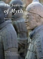 The Survival of Myth: Innovation, Singularity and Alterity