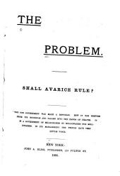 The Problem: Shall Avarice Rule? Why Our Government was Made a Republic ...