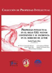 Propiedad Intelectual en el siglo XXI: Nuevos continentes y su incidencia en el Derecho de autor