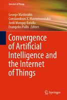 Convergence of Artificial Intelligence and the Internet of Things PDF