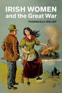 Irish Women and the Great War PDF