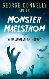 Monster Maelstrom: A Flash Fiction Halloween Anthology