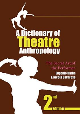A Dictionary of Theatre Anthropology PDF