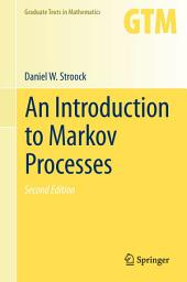 An Introduction to Markov Processes: Edition 2