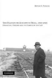 The Frankfurt Auschwitz Trial 1963 1965 Book PDF