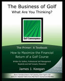 The Business of Golf - What Are You Thinking? 2014 Edition