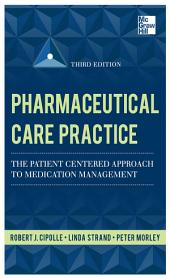 Pharmaceutical Care Practice: The Patient-Centered Approach to Medication Management, Third Edition: Edition 3