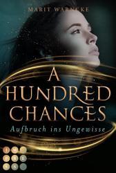 A Hundred Chances  Aufbruch ins Ungewisse PDF