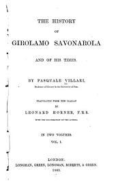 The History of Girolamo Savonarola and of His Times: Volume 1