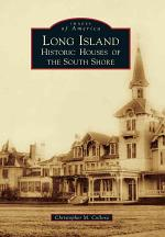 Long Island Historic Houses of the South Shore