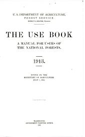 The use book: a manual for users of the national forests, 1913