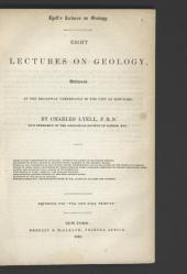 Eight Lectures on Geology: Delivered at the Broadway Tabernacle in the City of New York