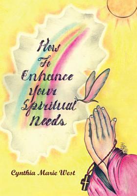 How to Enhance Your Spiritual Needs PDF