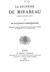 La jeunesse de Mirabeau: Pièce en 4 actes de MM. Aylic Langlé [d. i. Marie-Ange-Ferdinand Langlois] et Raimond Deslandes