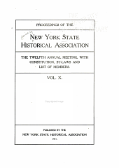 Proceedings of the New York State Historical Association: 2d-19th Annual Meeting, with Constitution, By-laws and List of Members, Volume 10