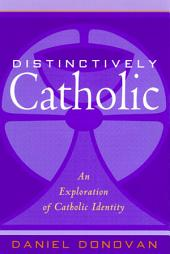 Distinctively Catholic