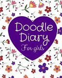 Doodle Diary for Girls  Draw and Write Journal  Drawing and Writing Books  PDF