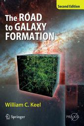 The Road to Galaxy Formation: Edition 2