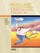 High Court Case Summaries on Debtors and Creditors, Keyed to Warren, 6th: Edition 6