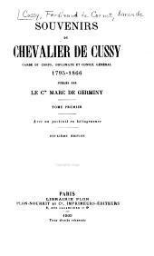 Souvenirs du chevalier de Cussy, garde du corps, diplomate et consul général, 1795-1866: Volume1